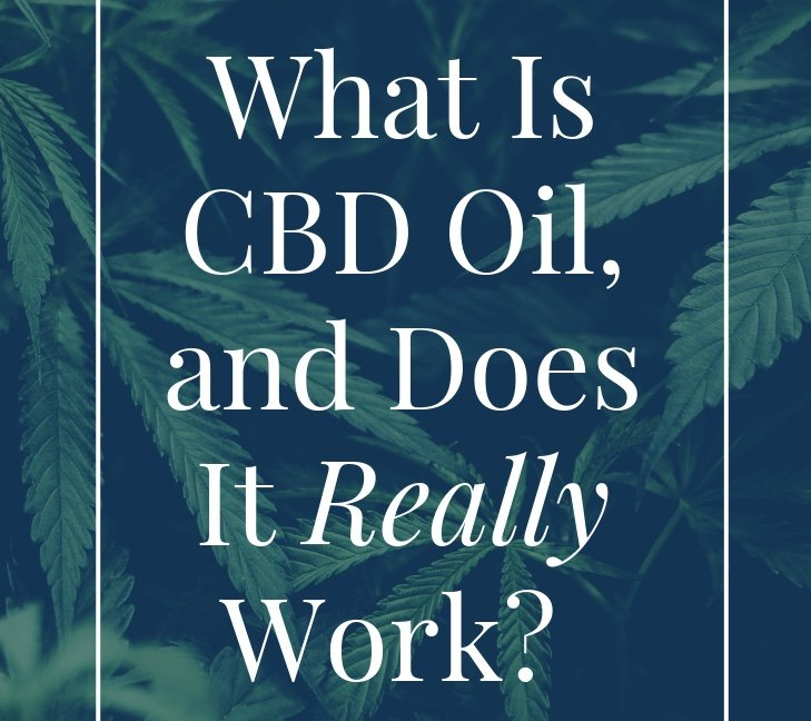 what is cbd oil and does it really work?